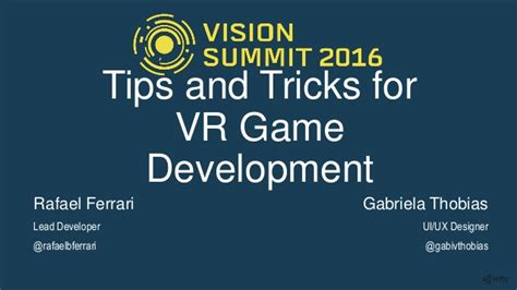 game design tips and tricks vision summit 16 tips and tricks for vr game development