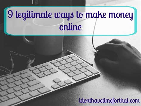 Make Money Legitimately Online - 9 legitimate ways to make money online i don t have time for that