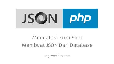 membuat json php jagowebdev tutorial web development