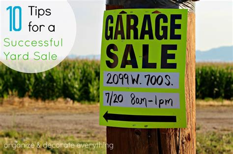 Tips For A Successful Garage Sale by 10 Tips For A Successful Yard Sale Organize And Decorate