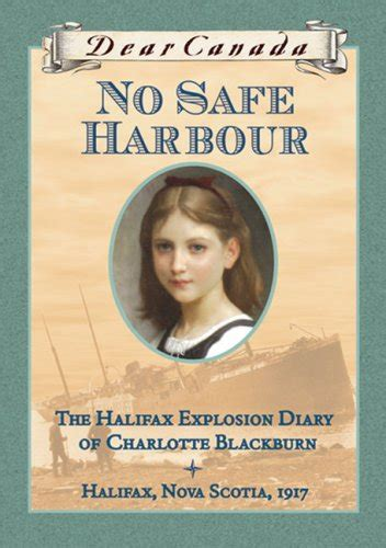 the great halifax explosion books no safe harbour the halifax explosion diary of