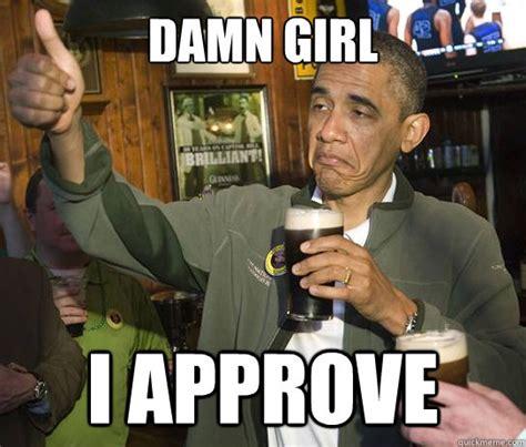 damn meme damn i approve upvoting obama quickmeme