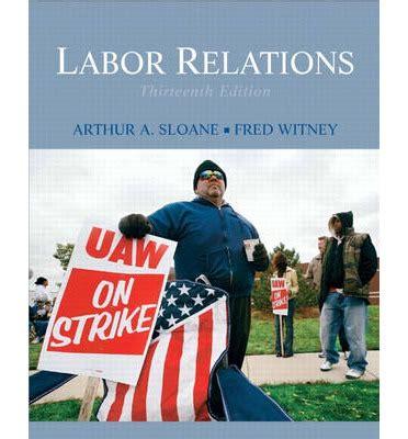 labor resources books labor relations arthur a sloane 9780136077183