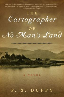 Land A Novel the cartographer of no s land a novel by p s duffy