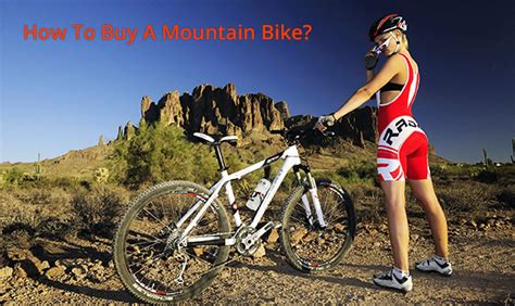 buy a mountain how to buy a mountain bike step by step guideline
