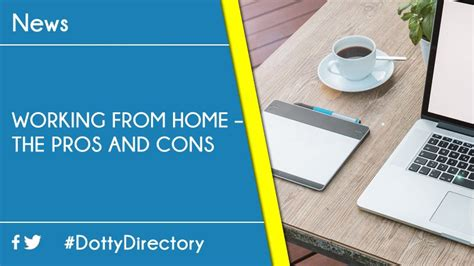 working from home the pros and cons dotty directory