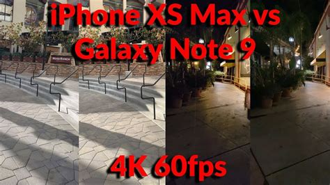 iphone xs max vs galaxy note 9 4k 60fps day comparison