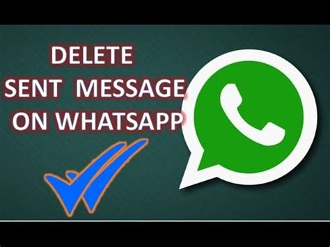 how to delete sent message on whatsapp