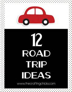 12 road trip ideas the crafting chicks