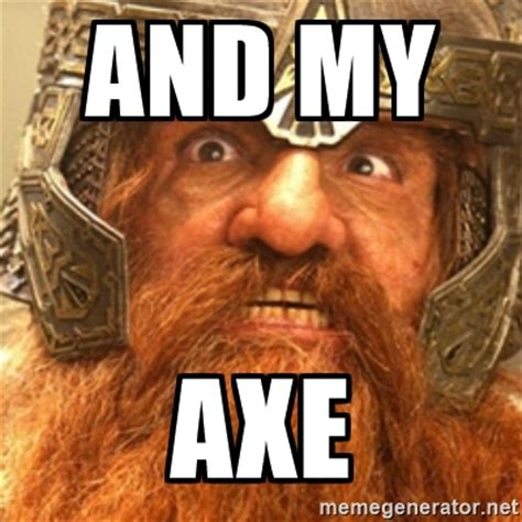 And My Axe Meme - three new dwarfs take their horny hats to scibor
