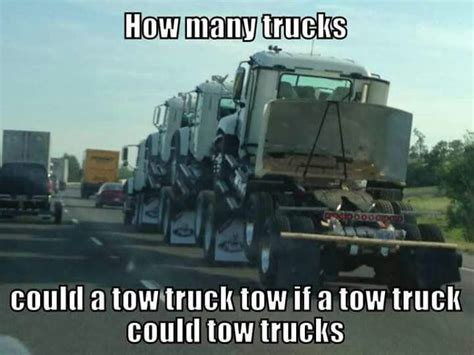 Tow Truck Memes - 228 best images about trucking humor on pinterest trucks