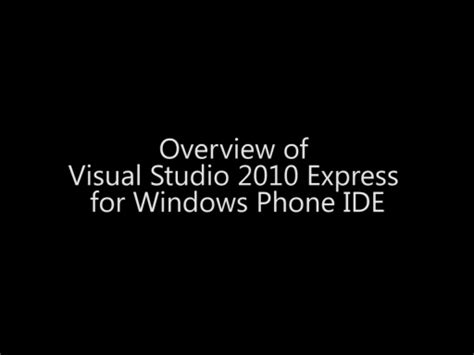 windows phone 10 development tutorial for beginners overview of visual studio 2010 express for windows phone