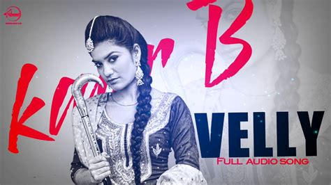 velly song velly audio song kaur b punjabi song