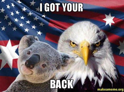 I Got Your Back Meme - i got your back ameristralia make a meme