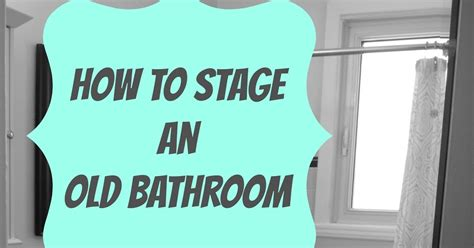 how to stage a bathroom zen shmen how to stage an old bathroom