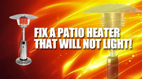 furnace won t light how to fix a tall patio heater that won t light youtube