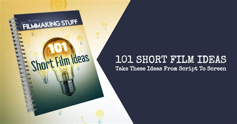 themes in short films 101 short film ideas make your movie now