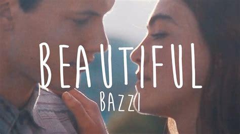beautiful bazzi bazzi beautiful lyrics youtube