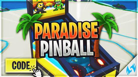 paradise pinball fortnite creative codes dropnitecom