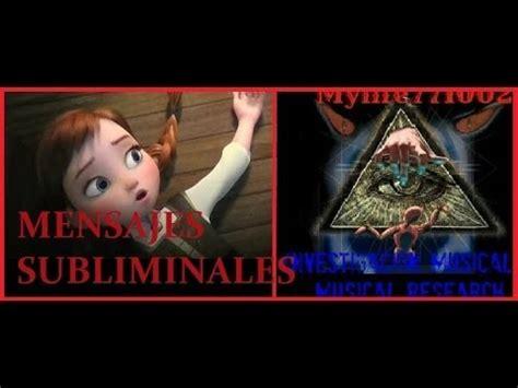 mensajes subliminales iluminatis 191 y si hacemos un mu 241 eco frozen mensajes subliminales