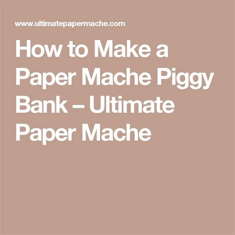 How To Make A Paper Mache Piggy Bank - 17 best images about crafty things on canada