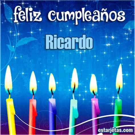 imagenes de cumpleaños para ricardo feliz cumplea 241 os ricardo te amo mi amor im 225 genes gifs de