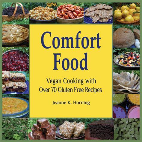 vegan comfort food cookbook comfort food vegan cooking with over 70 gluten free recipes