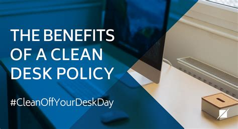 Sle Clean Desk Policy by The Benefits Of A Clean Desk Policy