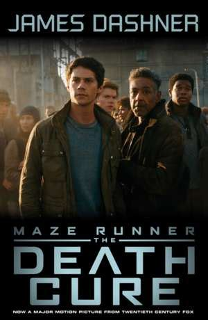 Dashner The Maze Runner Tie In Cartea The Maze Runner 3 The Cure Tie In