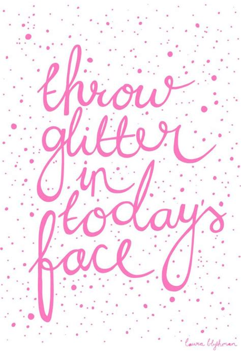 glitter wallpaper quote throw glitter in today s face words pinterest