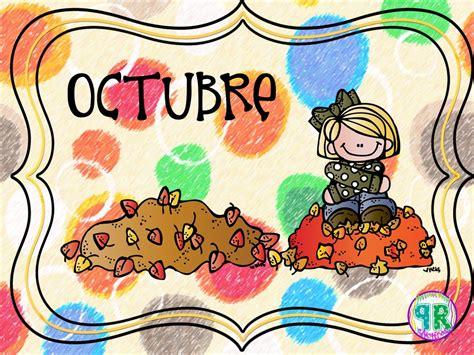 imagenes del mes de octubre cumpleaños proyectos educativos 161 y m 225 s efem 233 rides de octubre listas