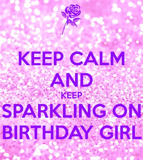 Birthday Princess Meme - keep calm and keep sparkling on birthday girl poster hi keep calm o matic