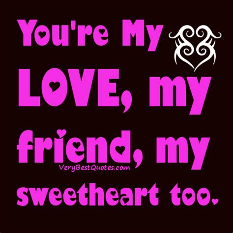 youre my you re my my friend my sweetheart