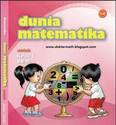 buku paket matematika 8 buku paket matematika sd kelas 1 dokter matematika