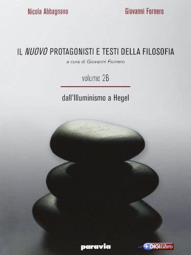protagonisti e testi della filosofia libro il nuovo protagonisti e testi della filosofia per