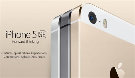 iphone 5 spec iphone 5 se new design features expectations