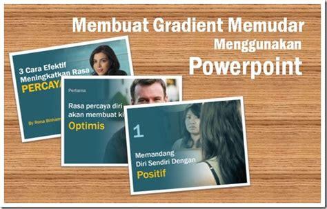 cara membuat power point kreatif tutorial powerpoint membuat gradient memudar
