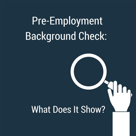 what does a background check show for employment pre employment background check what does it show