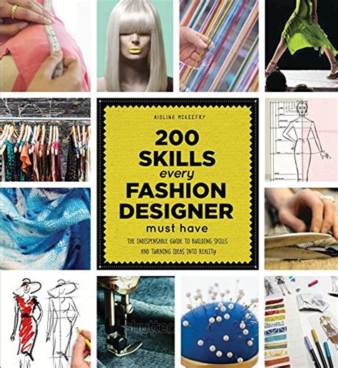 Fashion Designer Must Haves by 200 Skills Every Fashion Designer Must The