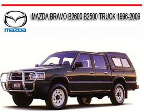 online service manuals 2009 mazda b series spare parts catalogs mazda bravo b2600 b2500 truck 1996 2009 repair manual download ma