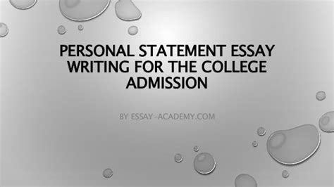 Personal Essay For College Admission Sles by Personal Statement Essay Writing For The College Admission