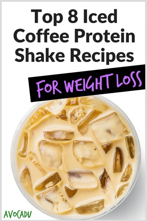 8 protein shakes a day top 8 iced coffee protein shake recipes for weight loss