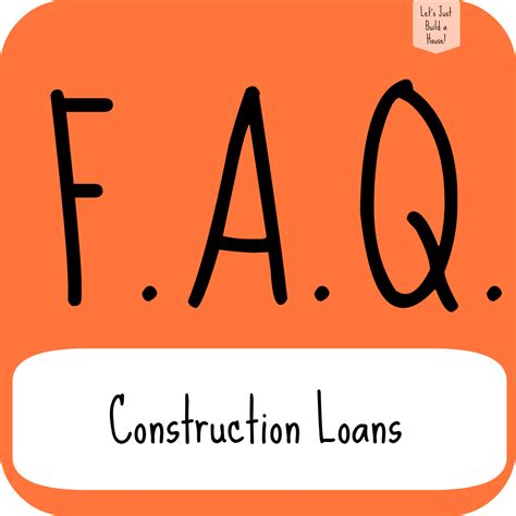 how does a house loan work let s just build a house faq how does a construction loan work