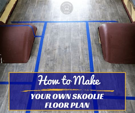 skoolie floor plan designing a skoolie floor plan is not when you follow