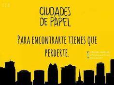 ciudades de papel 8415594674 ciudades de papel frases de libros y mas