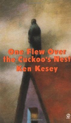my in institutions and my way out books one flew the cuckoo s nest by ken kesey book power