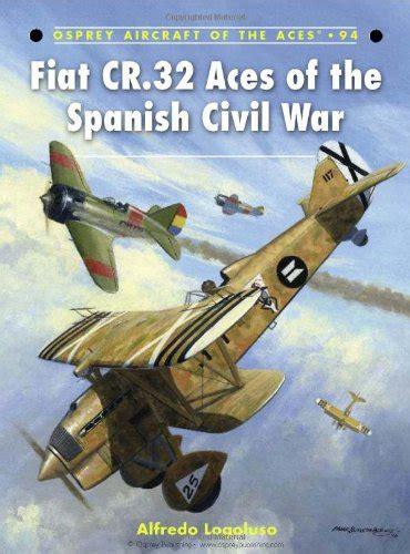 spanish republican aces aircraft fiat cr 32 aces of the spanish civil war aircraft of the aces ehangar com