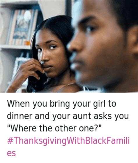 what do you bring to a dinner thanksgiving with black families memes of 2016 on sizzle