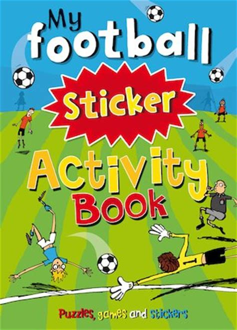 my and football books my football sticker activity book scholastic club