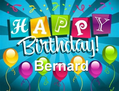 happy birthday happy birthday bernard happy birthday